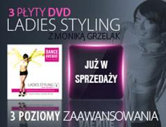 3 płyty dvd Ladies Styling z Moniką Grzelak - 3 poziomy zaawansowania